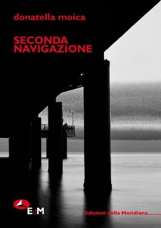 """Recensioni librarie: """"Seconda navigazione"""" di Donatella Moica"""