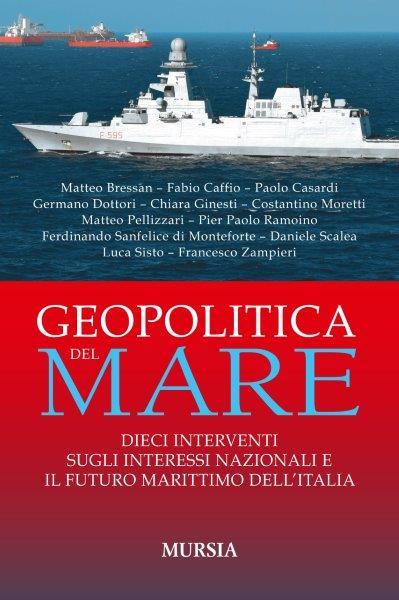 Recensioni librarie: Geopolitica del mare, Mursia