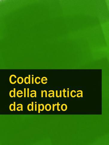 Normativa nautica: Codice della nautica da diporto Titolo V e VI e ALLEGATI