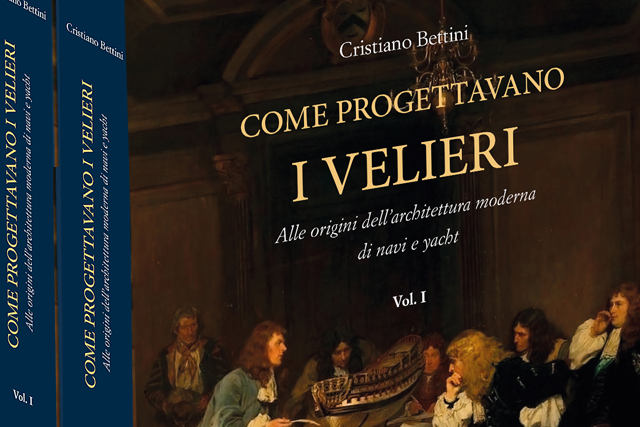 Recensioni librarie: Come progettavano i Velieri, alle origini dell'architettura moderna di navi e yachts di Cristiano Bettini