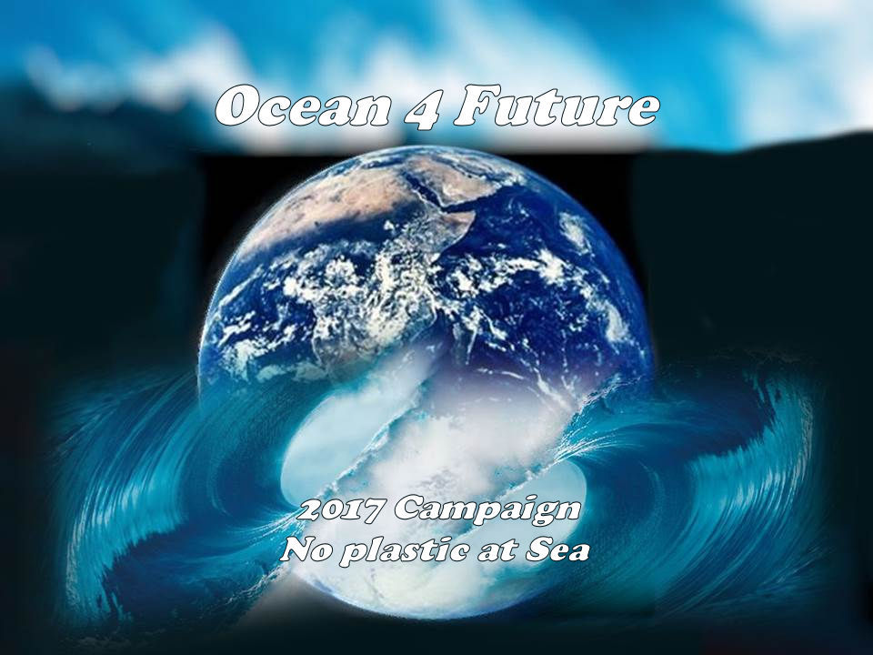 Ocean4future: How May You support the 2017 Campaign NO PLASTIC AT SEA